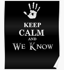 keep calm and we know Poster