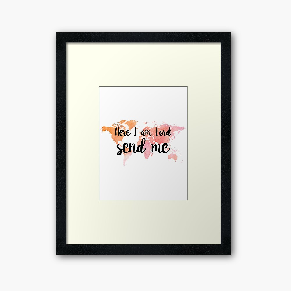 Christian Quote Isaiah 6:8 Framed Art Print