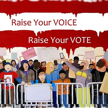 Raise Your Voice, Raise Your Vote by ArtByJPDesigns