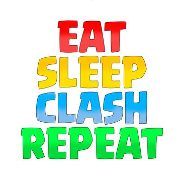 Eat Sleep Clash Repeat CoC by appelschaal1