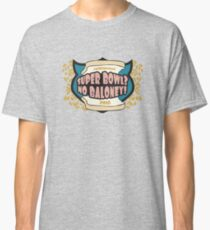 Super Bowl?  NO BALONEY! Classic T-Shirt