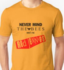 Nevermind the BEES! T-Shirt