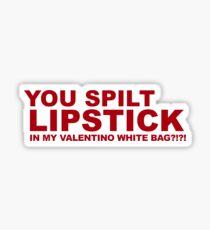 876e29fd5923 You spilt lipstick in my Valentino bag  Sticker