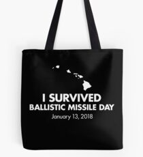 I survived Ballistic Missile Day Tote Bag