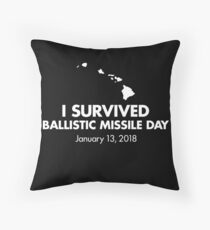 I survived Ballistic Missile Day Throw Pillow