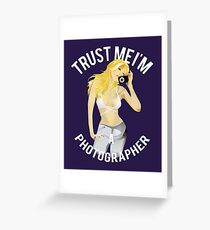 Trust me I am photographer Greeting Card