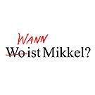 Wann Wo ist mikkel? by aartmoore