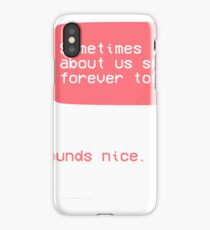 Sometimes I think about spending together forever... iPhone Case/Skin