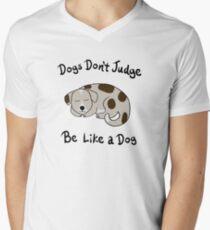 Dogs Don't Judge, Be Like A Dog Men's V-Neck T-Shirt