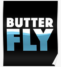 Butter Fly - Butter Fly, Breast Stroke, Swimming, Sports, Olympics, Tricks, Hobby, Recreation, Water, Swimming Pool, Summer, Goggles, Sunglasses Poster