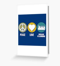 Peace, Love, Urban Planning Greeting Card