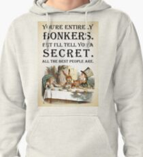 Alice In Wonderland - Tea Party - You're Entirely Bonkers - Quote  Pullover Hoodie