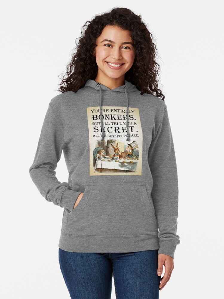 Alternate view of Alice In Wonderland - Tea Party - You're Entirely Bonkers - Quote  Lightweight Hoodie