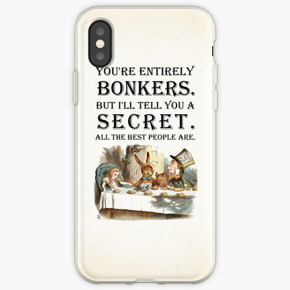 Alice In Wonderland - Tea Party - You're Entirely Bonkers - Quote  iPhone Case & Cover