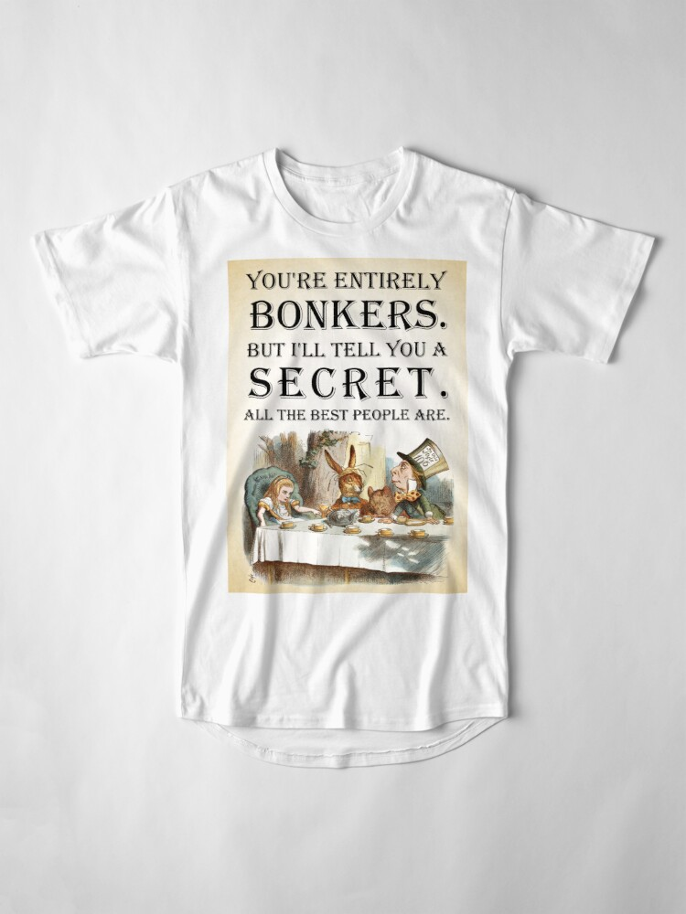 Alternate view of Alice In Wonderland - Tea Party - You're Entirely Bonkers - Quote  Long T-Shirt