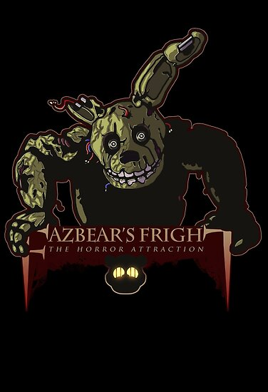 u0026quot;Fazbearu0026#39;s Fright: The Horror Attractionu0026quot; Posters by qlaxx : Redbubble