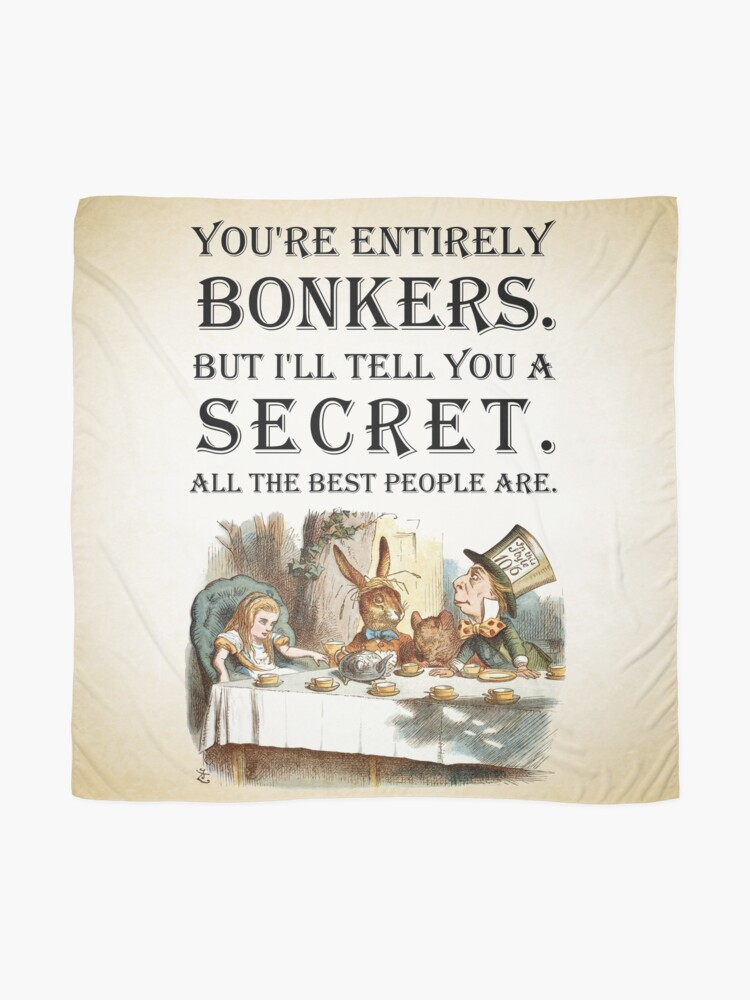 Alternate view of Alice In Wonderland - Tea Party - You're Entirely Bonkers - Quote  Scarf