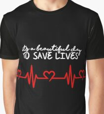 beautiful day to save lives white Graphic T-Shirt