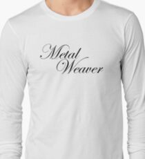 Metal Weaver Long Sleeve T-Shirt