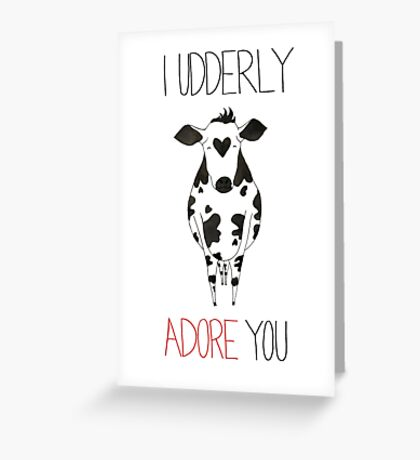 I Udderly Adore You Greeting Card