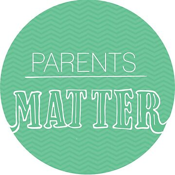 Parents Matter Sticker by Choose2Matter
