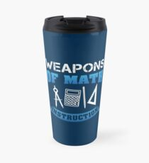 Weapons Of Math Instruction - Funny Mathematics Pun Gift Thermobecher