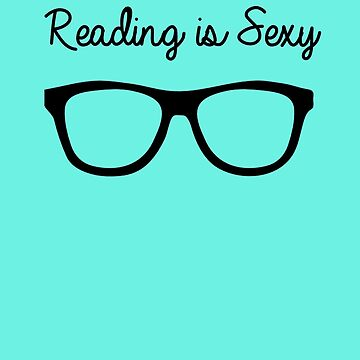 Reading is the New Sexy by HappyThreads