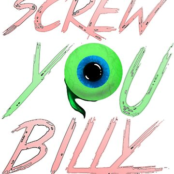Screw You Billy (Jacksepticeye) by HisLilLeo