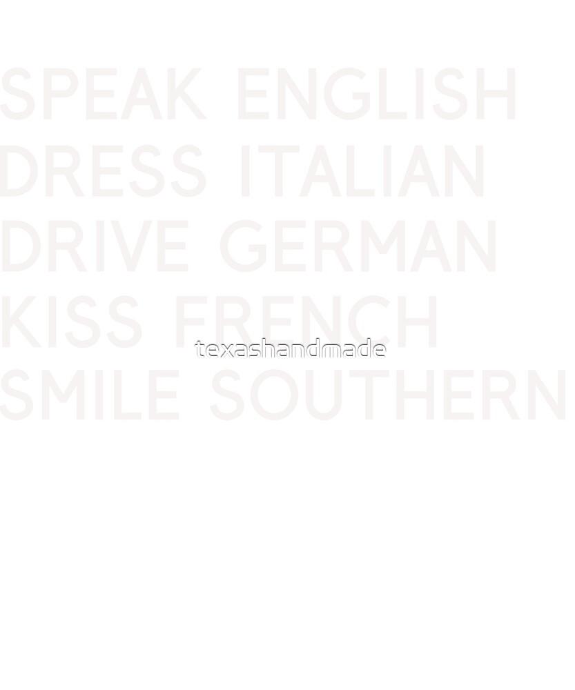 Speak English Drive Italian Smile Southern by texashandmade