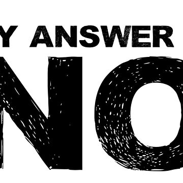 Rebel Riot Punk Rock No Negative Answer Simple Text Design by MrAnthony88