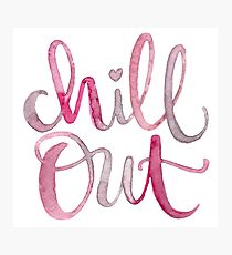 Watercolor Lettering Chil Out Photographic Print