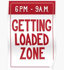Getting Loaded Zone Poster