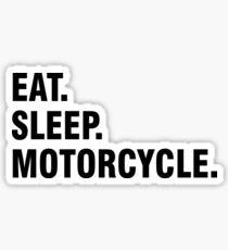 Eat sleep motorcycle Sticker
