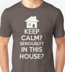 BIG SALE KF773 Keep Calm Seriously In This House New Product Unisex T-Shirt