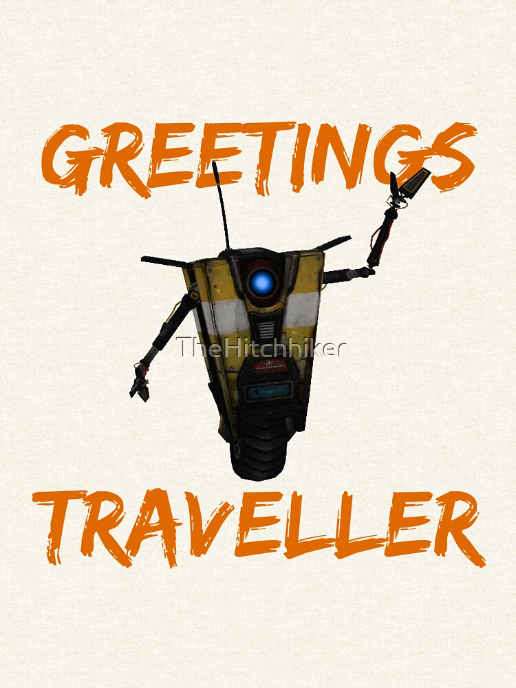 """GREETINGS TRAVELLER"" - Every Claptrap Ever by TheHitchhiker"