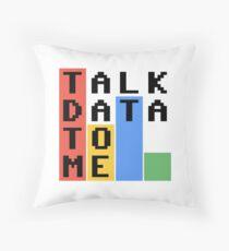 Talk Data To Me Throw Pillow