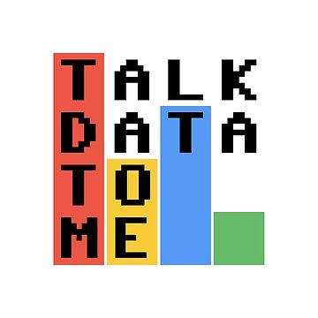 Talk Data To Me by flashman