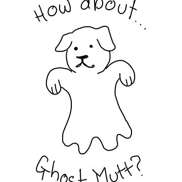 How about Ghostmutt? by Poigeart