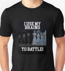 Chess Funny Design - I Use My Brains To Battle Unisex T-Shirt