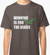 Winning is for the Birds Eagles Fan Shirt Bradley Cooper Classic T-Shirt
