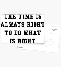 The time is always right to do what is right Postcards