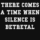 Silence Is Betreyal by thehiphopshop