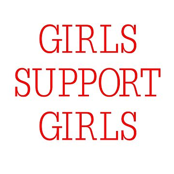 Girls Support Girls by SamanthaClaire7