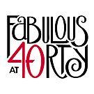 Fabulous at 40rty! by Mariana Musa