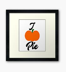 I Pumpkin Pie Love For Pie Framed Print