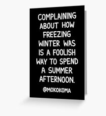 Complaining About How Freezing Winter Was (White) Greeting Card