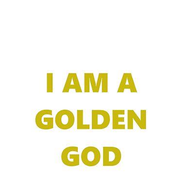 GOLDEN GOD T-Shirt  by DubyaP