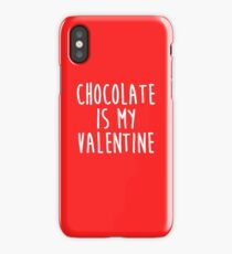 Chocolate Is My Valentine iPhone Case/Skin
