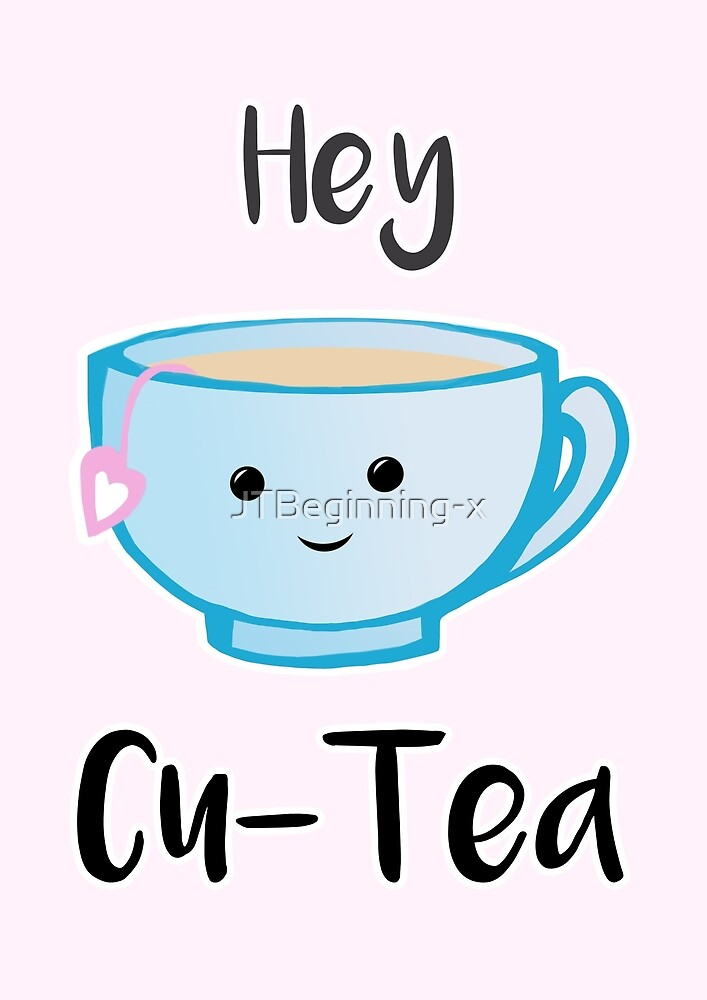 Hey Cu-tea by JustTheBeginning-x .com