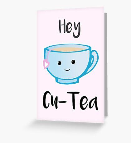 Hey Cu-tea Greeting Card